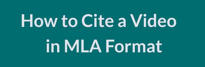 how to cite a video in mla format