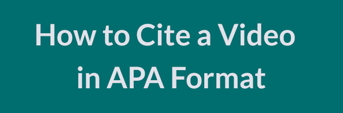 how to cite a video in APA format